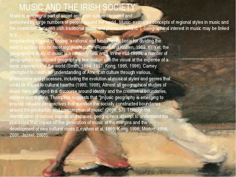 MUSIC AND THE IRISH SOCIETY Music is an integral part of societ and Irish cu...