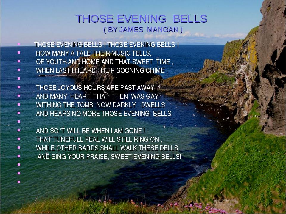 THOSE EVENING BELLS ( BY JAMES MANGAN ) THOSE EVENING BELLS ! THOSE EVENING B...