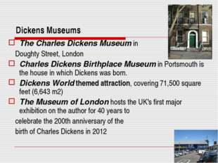 Dickens Museums The Charles Dickens Museum in Doughty Street, London Charles