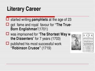 Literary Career started writing pamphlets at the age of 23 got fame and royal