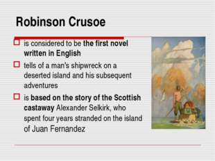 Robinson Crusoe is considered to be the first novel written in English tells