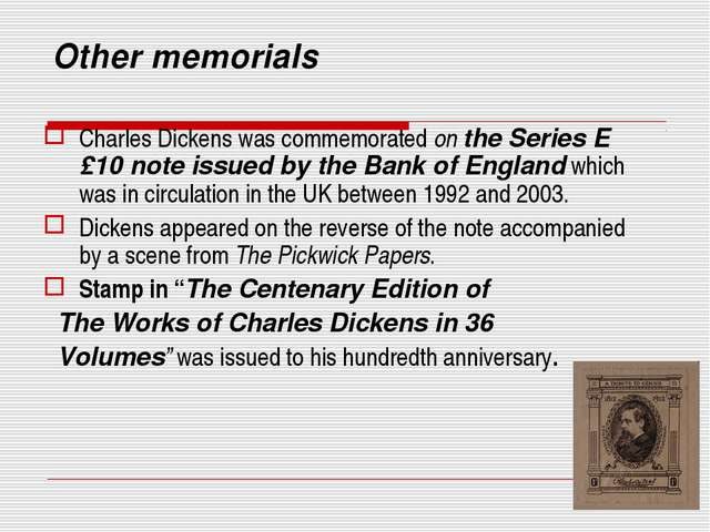 Other memorials Charles Dickens was commemorated on the Series E £10 note iss...