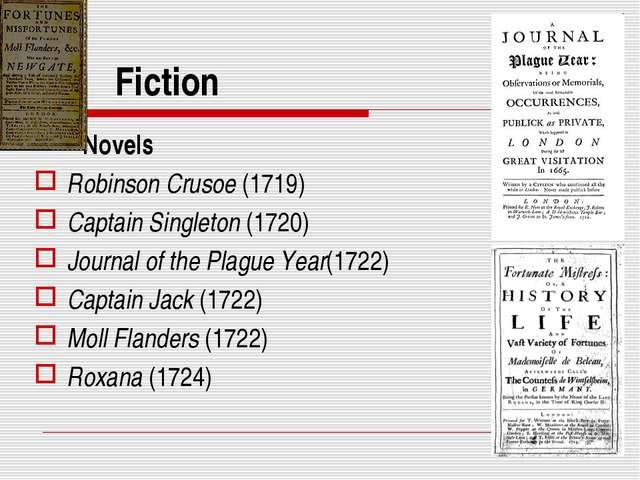Fiction Novels Robinson Crusoe (1719) Captain Singleton (1720) Journal of the...