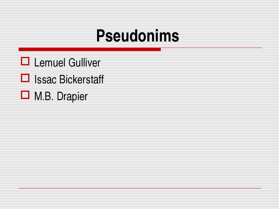 Pseudonims Lemuel Gulliver Issac Bickerstaff M.B. Drapier