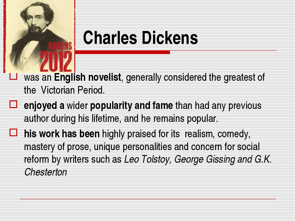 Charles Dickens was an English novelist, generally considered the greatest of...