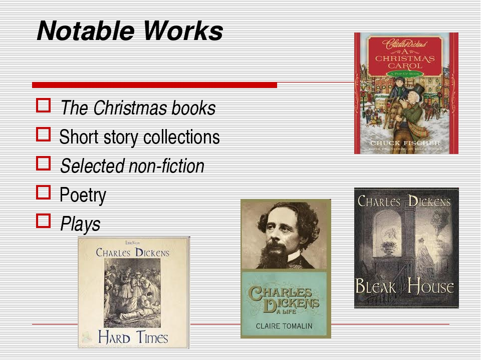 Notable Works The Christmas books Short story collections Selected non-fictio...