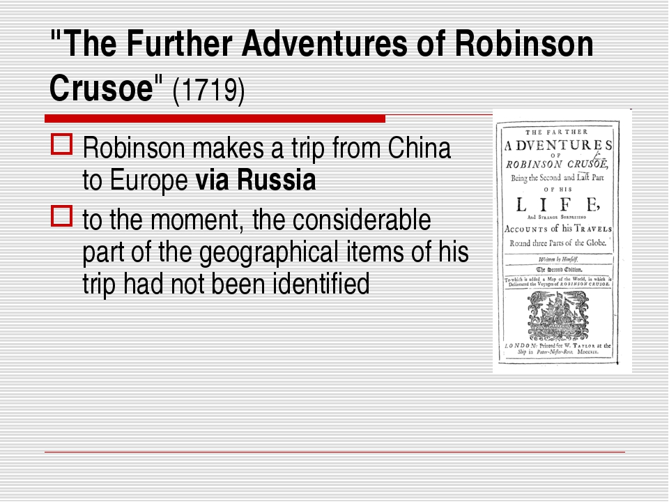 """""""The Further Adventures of Robinson Crusoe"""" (1719) Robinson makes a trip from..."""