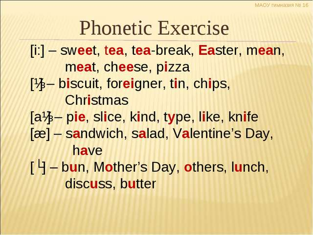 Phonetic Exercise [i:] – sweet, tea, tea-break, Easter, mean, meat, cheese,...