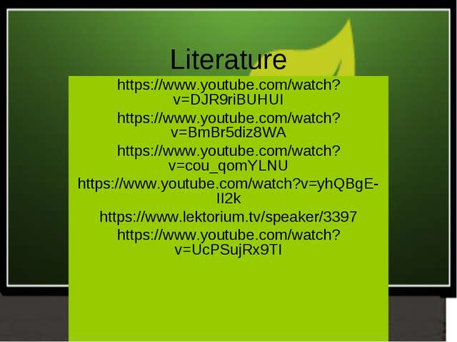 Literature https://www.youtube.com/watch?v=DJR9riBUHUI https://www.youtube.co...