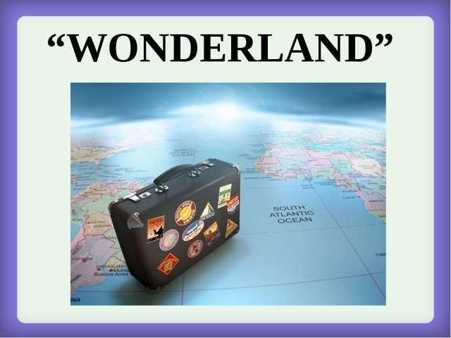 """""""WONDERLAND"""""""
