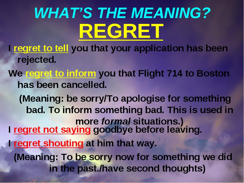 WHAT'S THE MEANING? REGRET I regret to tell you that your application has bee...