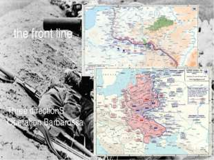 Three directionS Operation Barbarossa the front line