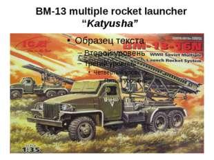 "BM-13multiple rocket launcher ""Katyusha"""