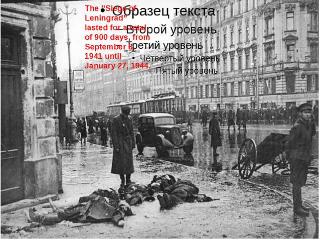 """The ''Siege of Leningrad"""" lasted for a total of 900 days, from September 8,..."""