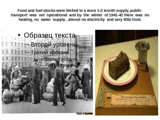 Food and fuel stocks were limited to a mere 1-2 month supply, public transpor...