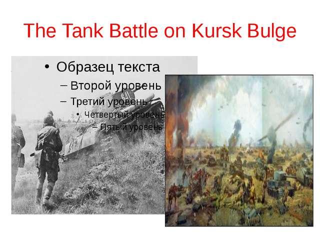 The Tank Battle on Kursk Bulge