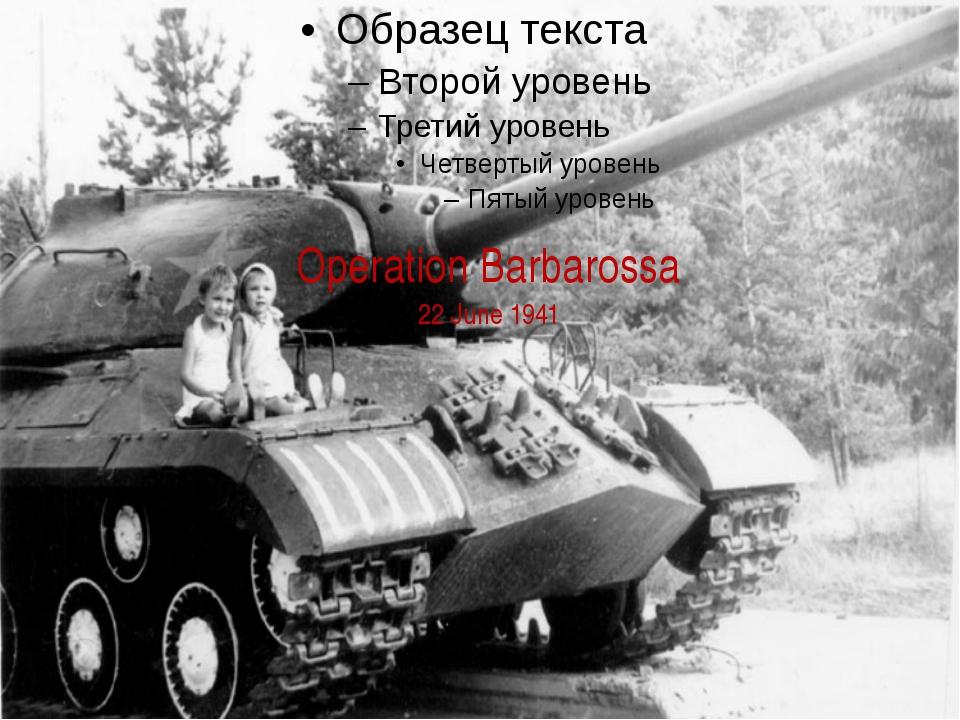Operation Barbarossa 22 June 1941