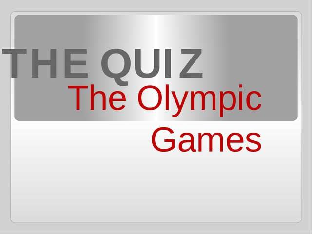 THE QUIZ The Olympic Games