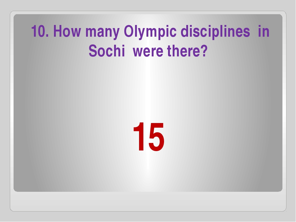 15 10. How many Olympic disciplines in Sochi were there?