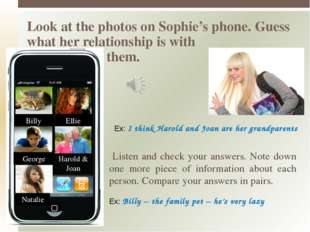 Look at the photos on Sophie's phone. Guess what her relationship is with the
