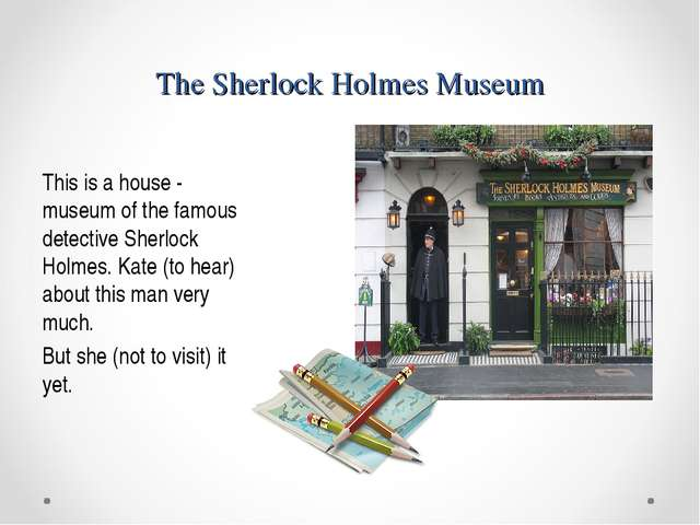 The Sherlock Holmes Museum This is a house - museum of the famous detective S...