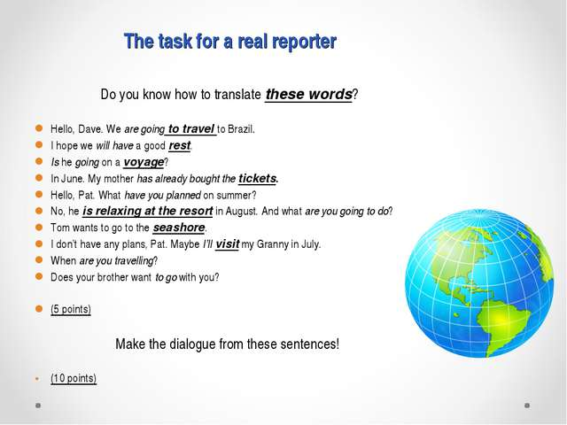 The task for a real reporter Do you know how to translate these words? Hello,...