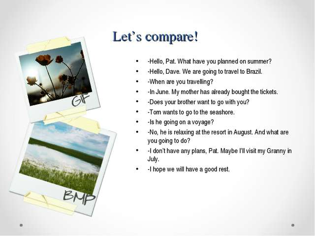 Let's compare! -Hello, Pat. What have you planned on summer? -Hello, Dave. We...