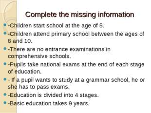 Complete the missing information -Children start school at the age of 5. -Chi