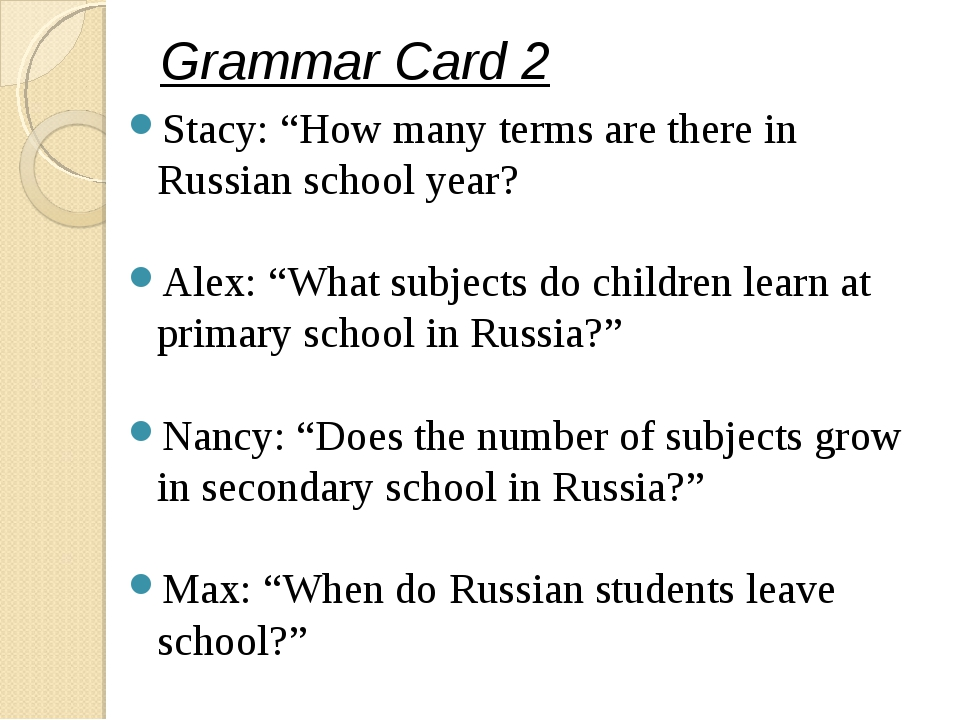 "Grammar Card 2 Stacy: ""How many terms are there in Russian school year? Alex..."