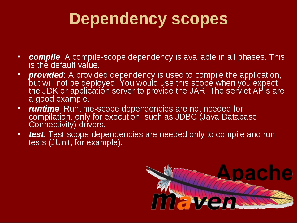 Dependency scopes compile: A compile-scope dependency is available in all pha...