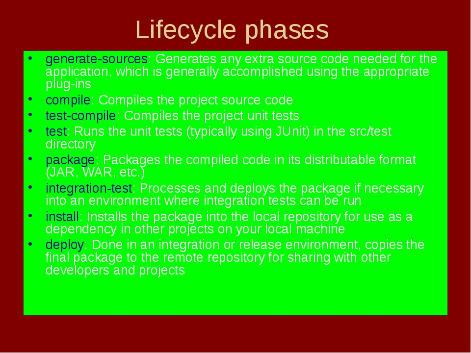 Lifecycle phases generate-sources: Generates any extra source code needed for...