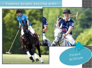 Famous people playing polo Prince William