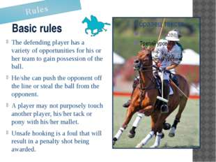 Basic rules The defending player has a variety of opportunities for his or he