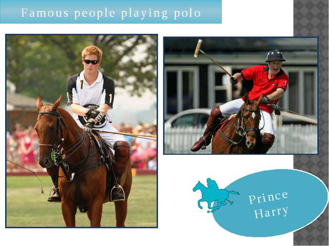 Famous people playing polo Prince Harry