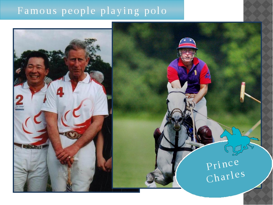 Famous people playing polo Prince Charles