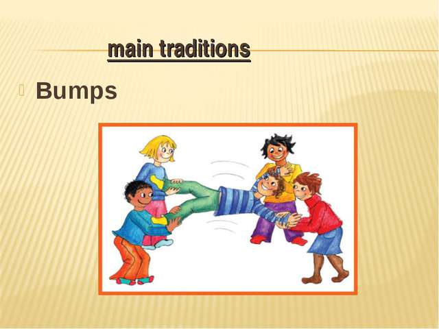 Bumps main traditions