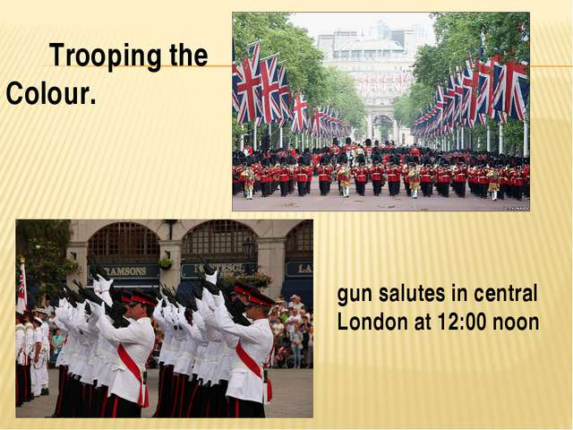 Trooping the Colour. gun salutes in central London at 12:00 noon