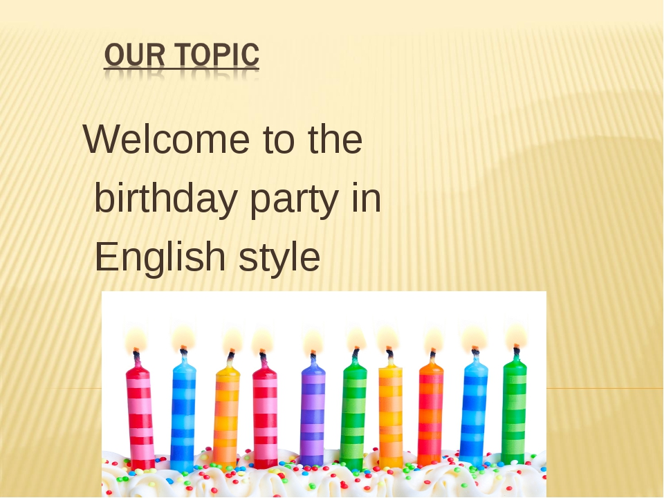 Welcome to the birthday party in English style