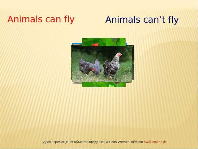 Идея перемещения объектов предложена Hans Werner Hofmann hw@lemitec.de Animal...