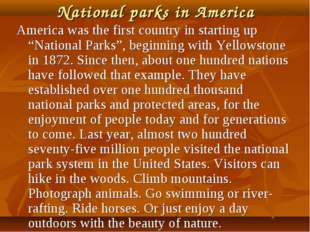 "National parks in America America was the first country in starting up ""Natio"
