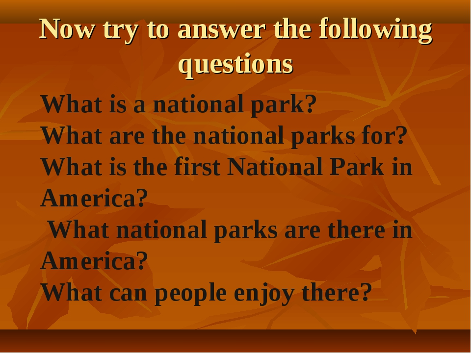 Now try to answer the following questions What is a national park? What are t...