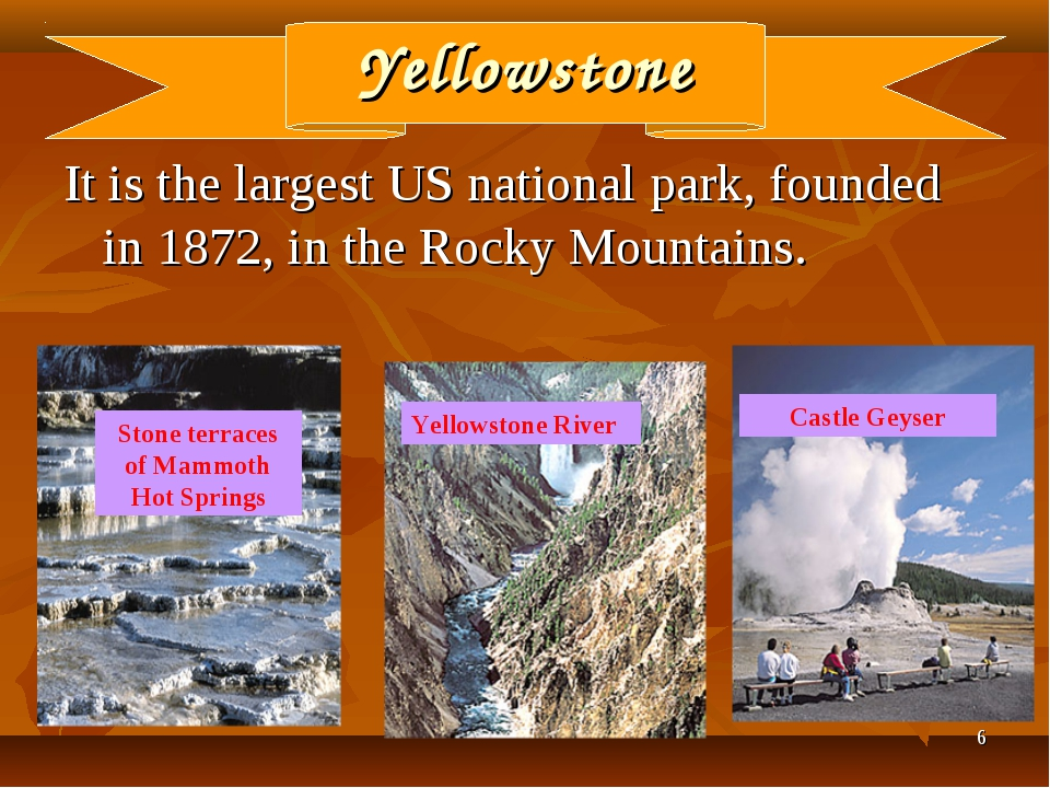 * Yellowstone It is the largest US national park, founded in 1872, in the Roc...