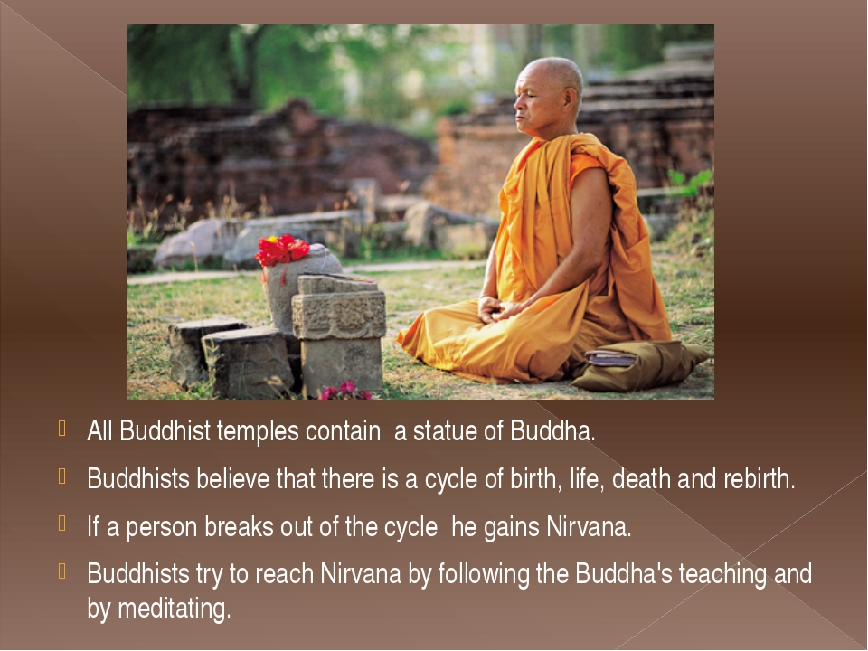 All Buddhist temples contain  a statue of Buddha. Buddhists believe that ther...
