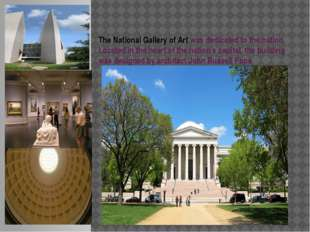 The National Gallery of Art was dedicated to the nation. Located in the hear