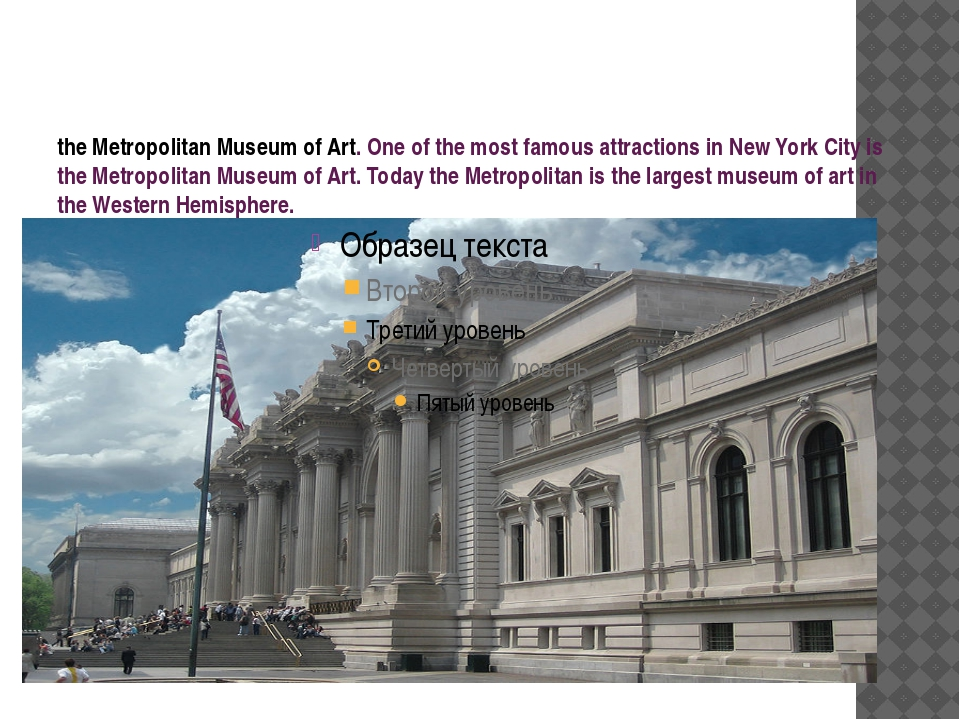 the Metropolitan Museum of Art. One of the most famous attractions in New Yo...