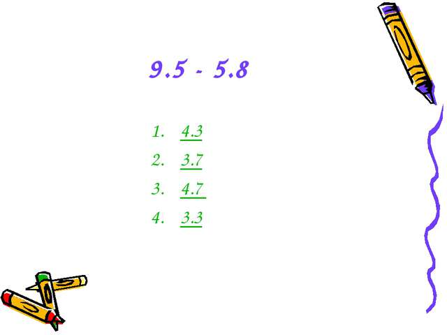 9.5 - 5.8 4.3 3.7 4.7 3.3