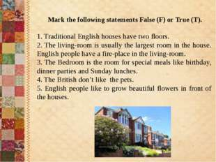 Mark the following statements False (F) or True (T). 1. Traditional English