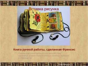 Книга ручной работы, сделанная Френсис Воснове книг лежат цветы изсобственн