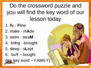 Do the crossword puzzle and you will find the key word of our lesson today 1.