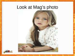 Look at Mag's photo